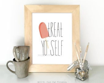 Treat Yo Self, 8x10 and 5x7 Printable, Parks and Rec Quote, Hand Lettered