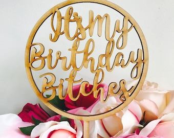 CLEARANCE! 1 ONLY Timber Its My Birthday Bitches Cake Topper Birthday Cake Topper birthday bitches Birthday Cake Topper Cake Decoration Cake