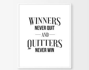 Quote print, winners never quit, quitters never win, Inspirational print, Motivational poster, Digital download, Instant download,Minimalist
