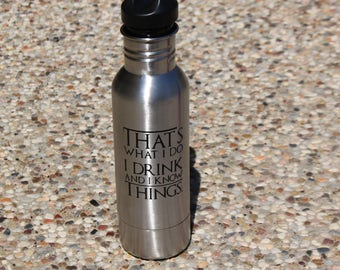 I drink and i know things stainless bottle holder,