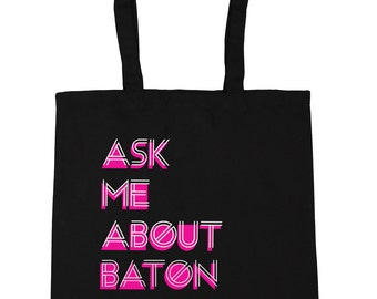 Ask Me About Baton Twirling - Gymnastics Tote Shopping Gym Beach Bag 42cm x38cm, 10 litres