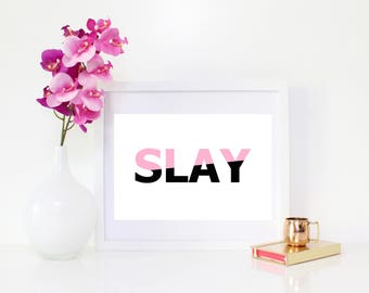 DIGITAL DOWNLOAD, SLAY, Slay Wall Decor, Slay Art, Slay All Day, I Slay, Slay Printable