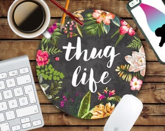 Thug Life Floral  Mousepad - Mat - Round or Rectangle - Colorful - Flower Print - Mouse pad Co worker Gift