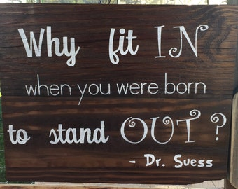 Why fit in when you were born to stand out? Reclaimed wood sign