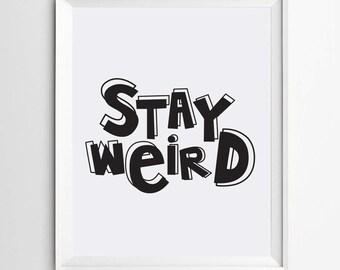 Stay weird print - kids room wall art - Typography poster - wall art decor - printable wall art - nursery poster - printable quote