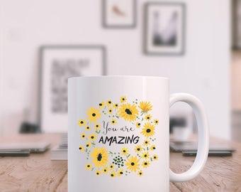 You Are Amazing - Coffee Mug