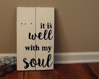 It Is Well With My Soul, Wood Sign, Wall Hang, Hand Painted, Hand Made