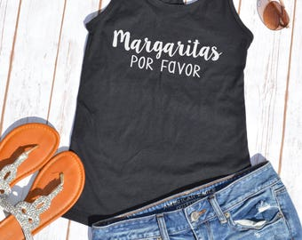 Margaritas Por Favor Tank Top- Vacation shirts- Vacation tanks- Cruise shirts- Mexico shirt- Girls weekend- Bachelorette party