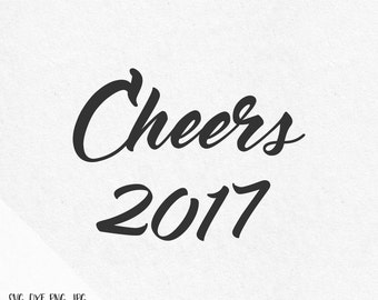 Cheers 2017 Svg New years svg New Year 2017 Svg Happy 2017 Holidays Svg files for silhouette svg files for cricut svg files svg designs