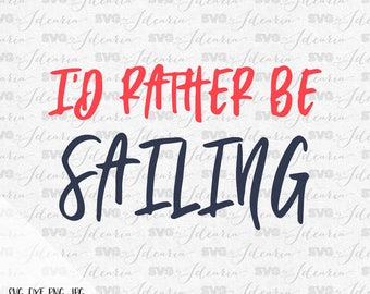 I'd rather be sailing, Captain Svg, nautical svg, summer svg, beach svg, rudder svg, anchor svg, flip flop svg, lake svg, sea svg