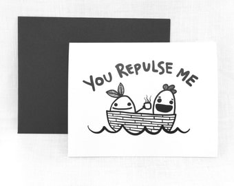 You Repulse Me Valentine's Day Card