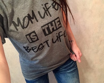 Mom Life is the Best Life Shirt