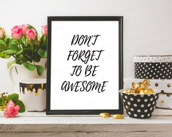 Don't Forget To Be Awesome, Motivational Print, Inspirational Print, Awesome Print, Printable Quote, Motivational Poster, Motivational Quote