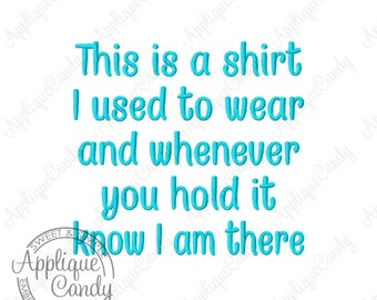 This is a shirt I used to wear and whenever you hold it know I am there 2 Machine Embroidery Design 4x4 5x5 6x6 INSTANT DOWNLOAD