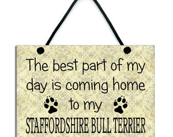 The Best Part Of My Day Is Coming Home To My Staffordshire Bull Terrier 557