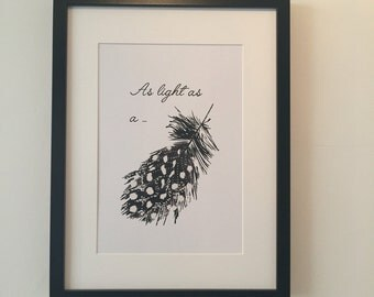 As light as a feather / Your Just My Type / interior print