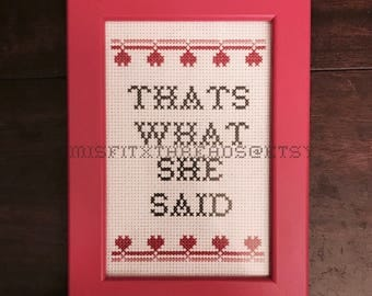 Thats What She Said - Completed Cross Stitch