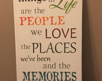 The best things in life are the people we love the places we've been and the memories we've made along the way, home decor, wood sign