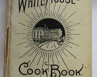 Vintage Cookbook: White House Cookbook 1923