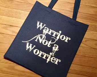 Warrior Not a Worrier Tote Bag (Sale price 16.00)