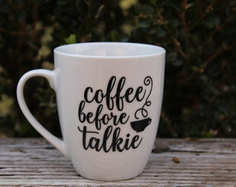 Coffee Before Talkie Coffee Cup