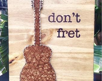 """Guitar """"Don't Fret"""" String Art"""