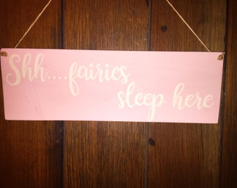Shh... fairies sleep here - decorative hand painted wooden sign