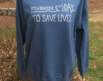 Grey's Anatomy sweatshirt, It's a beautiful day to save lives, in ADULT sizes MULTIPLE colors for sweatshirt and vinyl!!