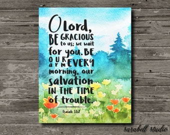 Isaiah 33:2 O Lord be gracious to us, scripture art, printable wall art, printable quote, spiritual art, christian wall art, wall art