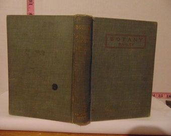 Botany: An Elementary Text For Schools by L. H. Bailey 1910 Hardcover Textbook