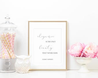 """INSTANT DOWNLOAD - Modern Calligraphy Printable """"Elegance is the only beauty that never fades"""" - Audrey Hepburn quote"""