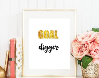 Goal digger art - Goal art quotes, gold digger art, funny art quotes, golden artwork, gold art print, gold letter art, printable gold art