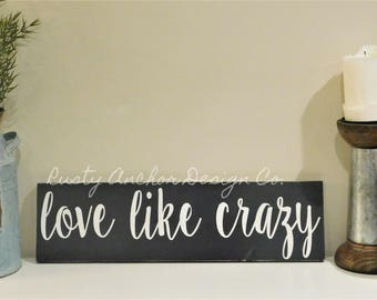 Love Like Crazy sign