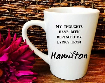 My thoughts replaced with hamilton lyrics mug, Hamilton, broadway musical mug, coffee mug handmade black vinyl white 14oz mug
