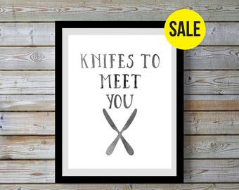 Knifes quote,Digital,Gray,watercolor,,Kitchen art,Kitchen decor,wall art,kitchen wall art,funny,humour,gift for home,women,best friend.