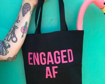 Engaged AF Tote Bag