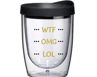 Funny WTF OMG LOL Wine Sippy Cup | Funny | Drink | Wine | Adult Sippy | Wine Glass