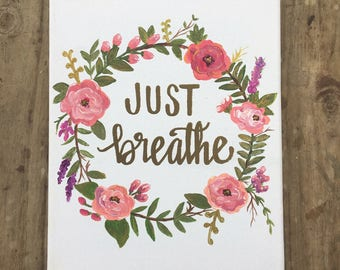 Just Breathe • Acrylic  Floral Canvas Painting