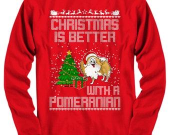 Christmas is Better with a Pomeranian, Pomeranian Clothes, Pomeranian Shirt, Ugly Christmas Sweater