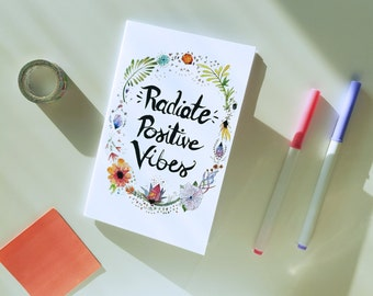 Radiate Positive Vibes Notebook, Sketchbook, Journal, Illustration, Flowers, Botanical Illustration, Blank Notebook