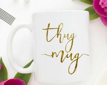 "The ""Thug Mug"" Coffee Mug   Funny Mugs   Thug Mug   Coffee Mugs With Sayings   Coffee Lovers Gift   Best Friend Gift   Cute Office Decor  "