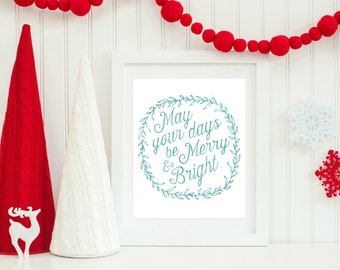 May your days be Merry and Bright Christmas Printable, Festive Home Decor, Rustic Christmas Decor, Christmas Wall Art, Holiday Home Decor