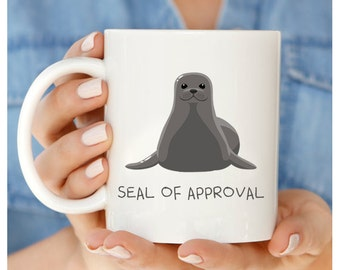 Seal Mug, Seal Of Approval, Seal Coffee Mug, Seal Animal Gifts, Seal Of Approval Mug, Funny Seal Mug, Seal Gifts, Seal Lovers