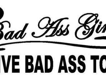 Bad ass girls drive bad ass toys - Sticker/ Vinyl / Decal