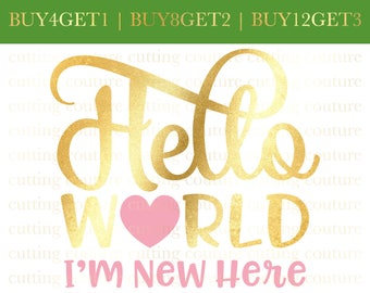 Hello World Svg Cutting File New Baby Girl Svg Cutting File I'm New Here Svg Silhouette Cutting File Cricut Cutting File SVG DXF PNG File