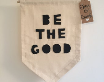 Be the good Handmade Wall Hanging