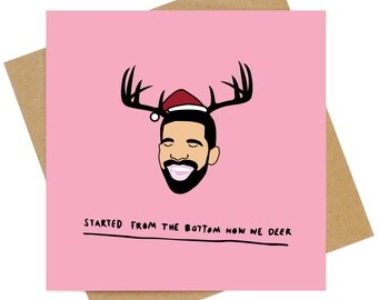 Started from the bottom now we Deer Drake Christmas greeting card