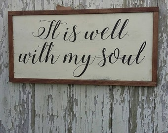It is well with my soul sign - Farmhouse Decor