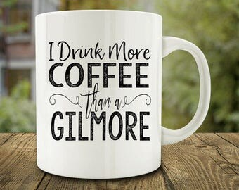 IMPERFECT SECONDS SALE - I Drink More Coffee Than A Gilmore Coffee Mug (D-C92)