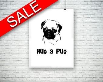 Wall Decor Pug Printable Pug Prints Pug Sign Pug Dog Art Pug Dog Print Pug Printable Art Pug hug a pug